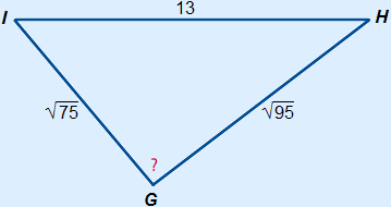 Triangle GHI with GH=square root(95), HI=13 and GI=square root(75)